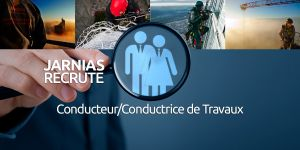 JARNIAS RECRUTE UN(E) CONDUCTEUR/CONDUCTRICE DE TRAVAUX
