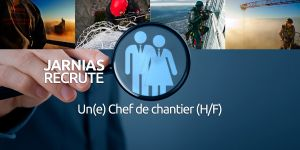 JARNIAS RECRUTE UN(E) CHEF DE CHANTIER (H/F)